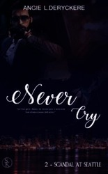 Vente  Never cry 2 : scandal at seatle  - Angie L. Deryckere