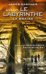 Vente  Avant le labyrinthe, tome 2 : La braise  - James Dashner