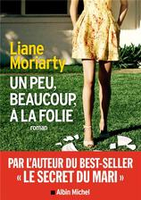 Vente  Un peu, beaucoup, à la folie  - Liane Moriarty