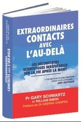 Vente  Extraordinaires contacts avec l'au-delà  - Professeur Gary Schwartz - William Simon