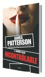 Vente Livre : Incontrôlable  - James Patterson - David Ellis