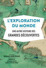 Vente Livre : L'exploration du monde  - Romain Bertrand