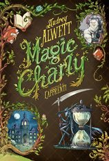 Vente Livre : Magic Charly - Tome 1 : L'Apprenti  - Audrey Alwett - Angie Sage