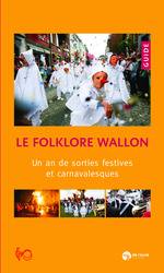 Vente Livres belges : Folklore wallon Le folklore wallon  - Jacques Willemart  - Christophe Smets - Willemart Jacques  - Christophe Smets